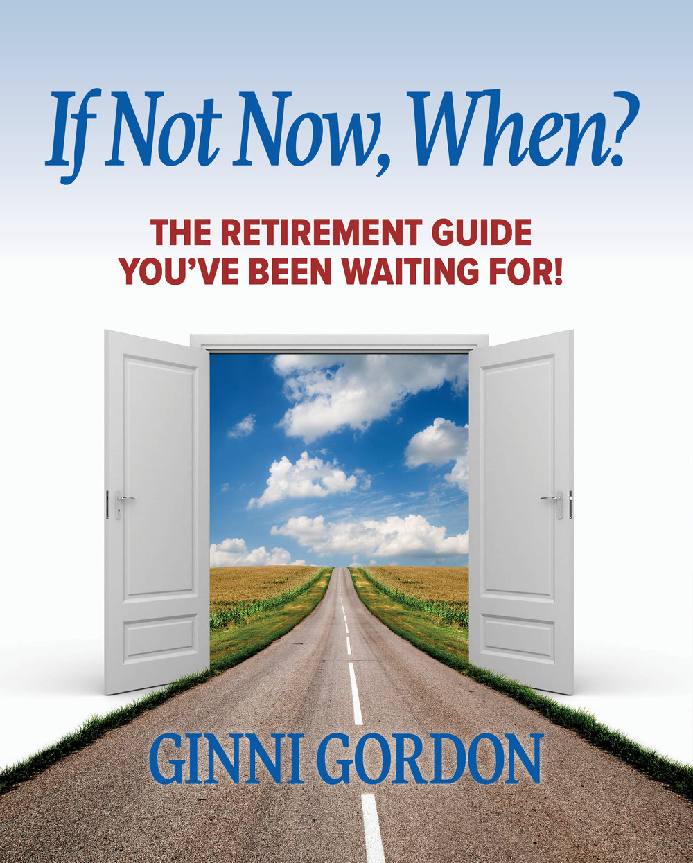 Ginni Gordon, If Not Now, When?