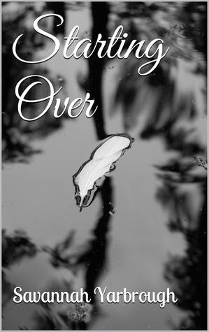 Starting Over by Savannah Yarbrough