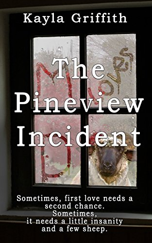 The Pineview Incident by Kayla Griffith