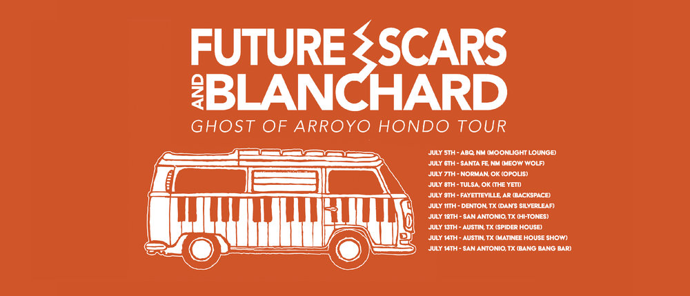 Catch Santa Fe's Future Scars & Blanchard on tour this July through the South! And if you know folks in one of the towns we are passing through, please share and help us spread the word!   July 5th - ABQ, NM (Moonlight Lounge)    July 6th - Santa Fe, NM (Meow Wolf)    July 7th - Norman, OK (Opolis)    July 8th - Tulsa, OK (The Yeti)   July 9th - Fayetteville, AR (backspace)   July 11th - Denton, TX (Dan's Silverleaf)    July 12th - San Antonio, TX (Hi-Tones)    July 13th - Austin, TX (Spider House)   July 14th - Austin, TX (Matinee House show)  July 14th - San Antonio, TX (Bang Bang Bar)