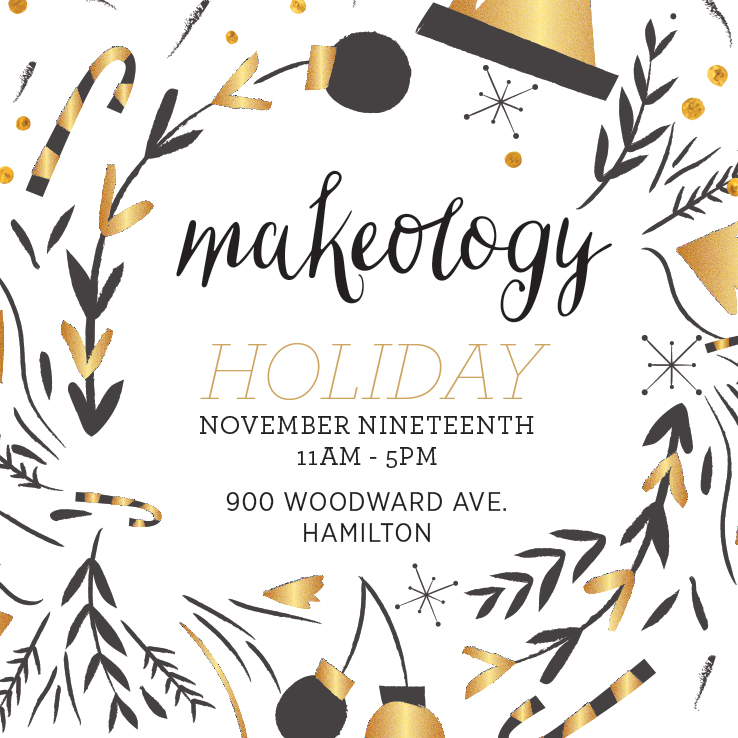 MAKEOLOGY HOLIDAY FAIR:  Sat. Nov. 19, 11AM-5PM, Hamilton Museum of Steam and Technology.    Bringing together a large group of crafters who enjoy supporting one another.