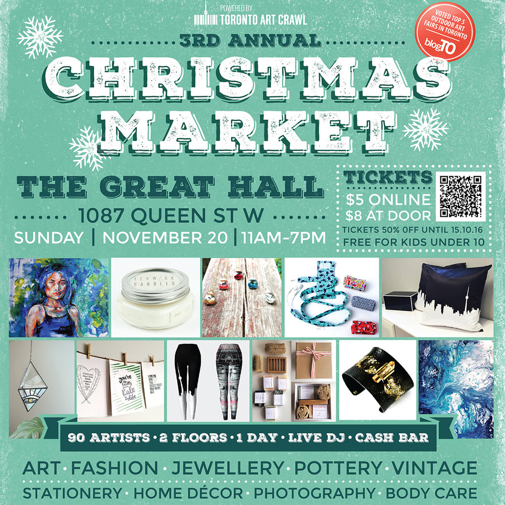 CHRISTMAS MARKET BY TORONTO ART CRAWL:  Sun. Nov. 20, 11AM-7PM, The Great Hall, 1087 Queen St. W., Toronto.  Third Annual Christmas Market by Toronto Art Crawl, featuring 90 of the city's most talented artists and designers.