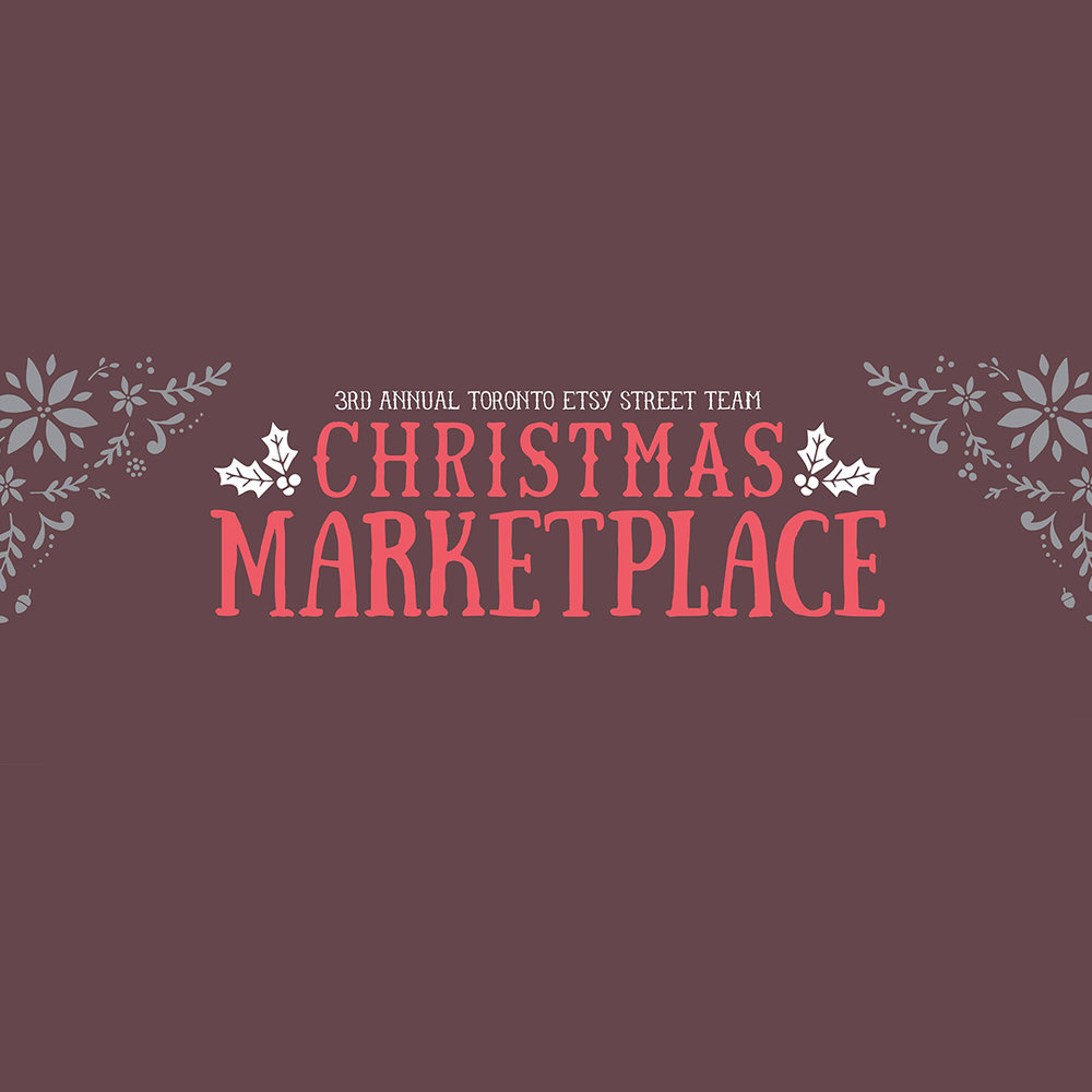 CHRISTMAS MARKETPLACE BY TORONTO ETSY STREET TEAM:  Sat. Dec. 17, 11AM-5PM, 103 Bellevue Ave., Toronto.  Join them for a cozy , intimate handmade show for some last minute holiday shopping!
