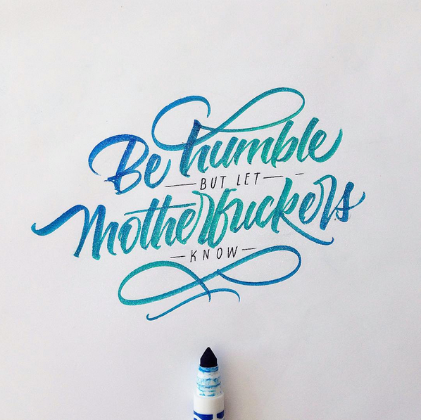 "typeverything :     Typeverything.com  ""Be humble, but let motherfuckers know"" by  David Milan."