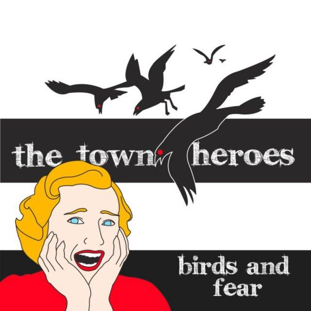 thetownheroes_birdsandfear.jpg
