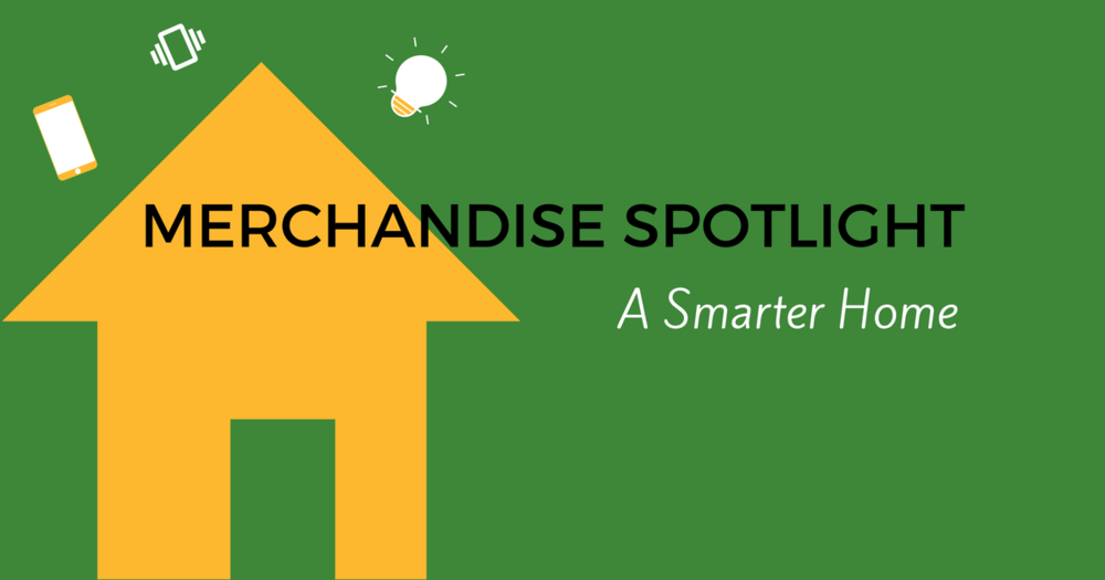 Merchandise Spotlight-A Smarter Home-header.png