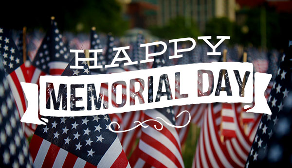We will be closed on Monday, May 28th in celebration of Memorial Day. We would like to thank those who have fought and continue to fight for our freedom.