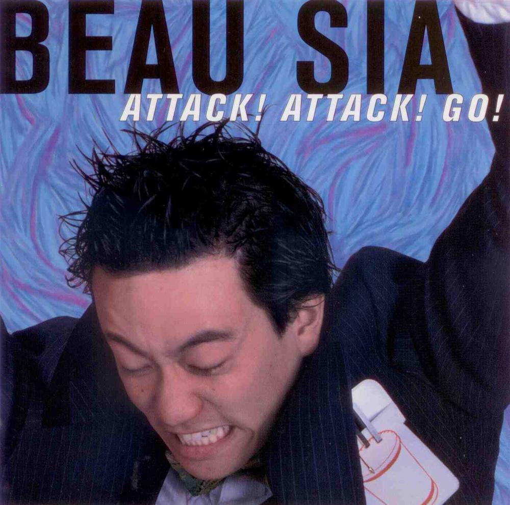 Beau Sia - Attack! Attack! Go! - 1998