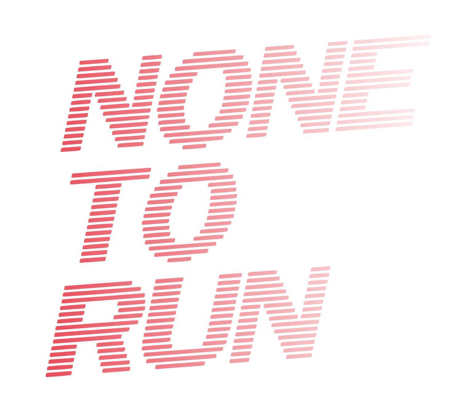 None To Run™