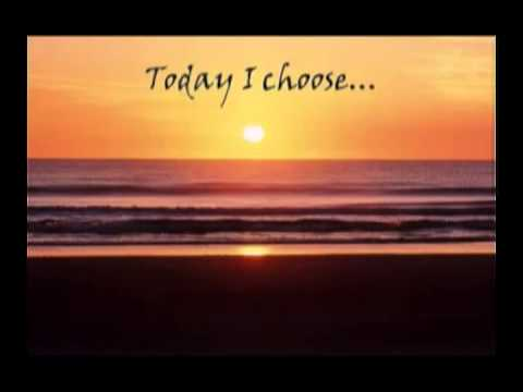Today I choose......jpg