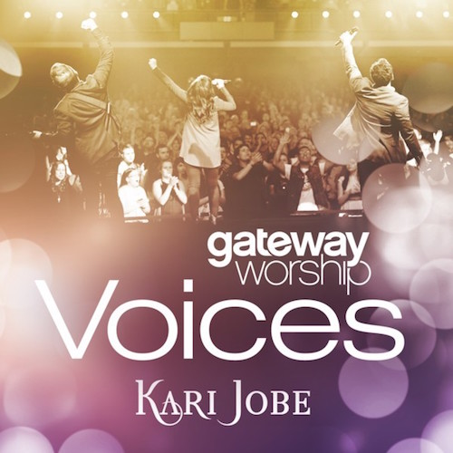 gateway worship voices kari jobe