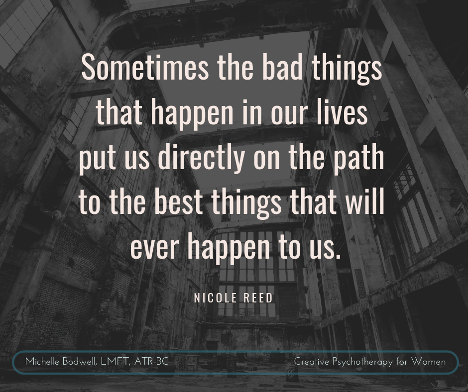 Sometimes the bad things that happen in our lives put us directly on the path to the best things that will ever happen to us..png