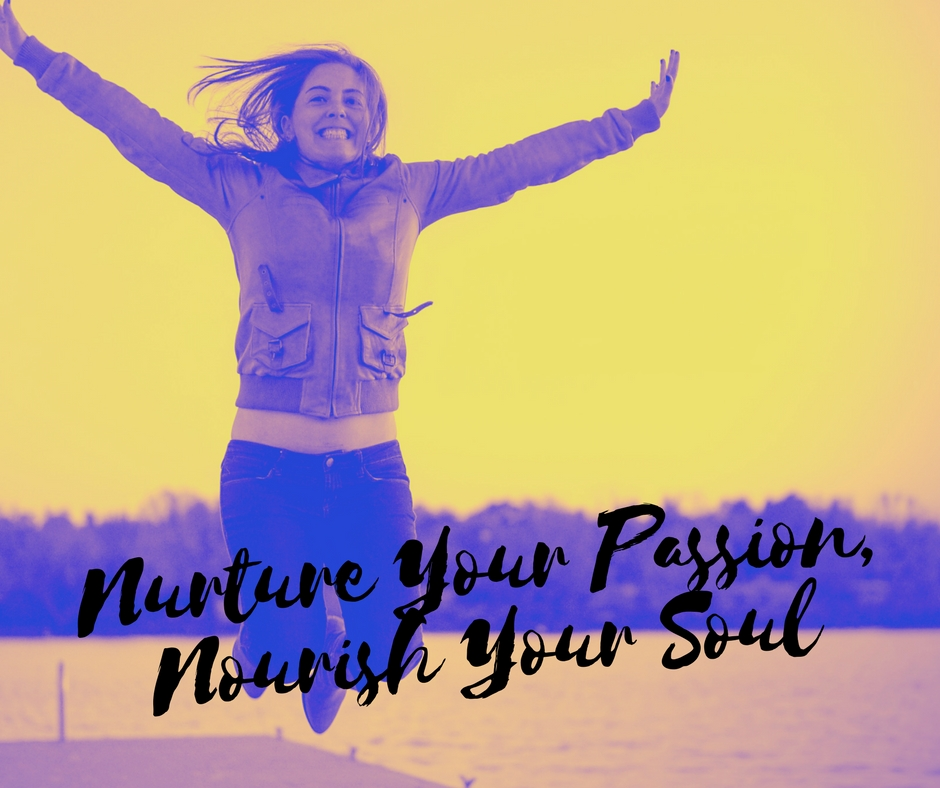 Nurture Your Passion, Nourish Your Soul- 2018.jpg