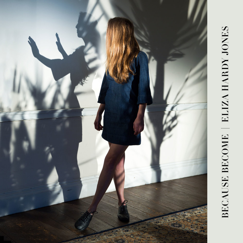 Eliza Hardy Jones - Because Become