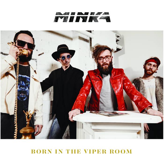 Minka - Born In The Viper Room