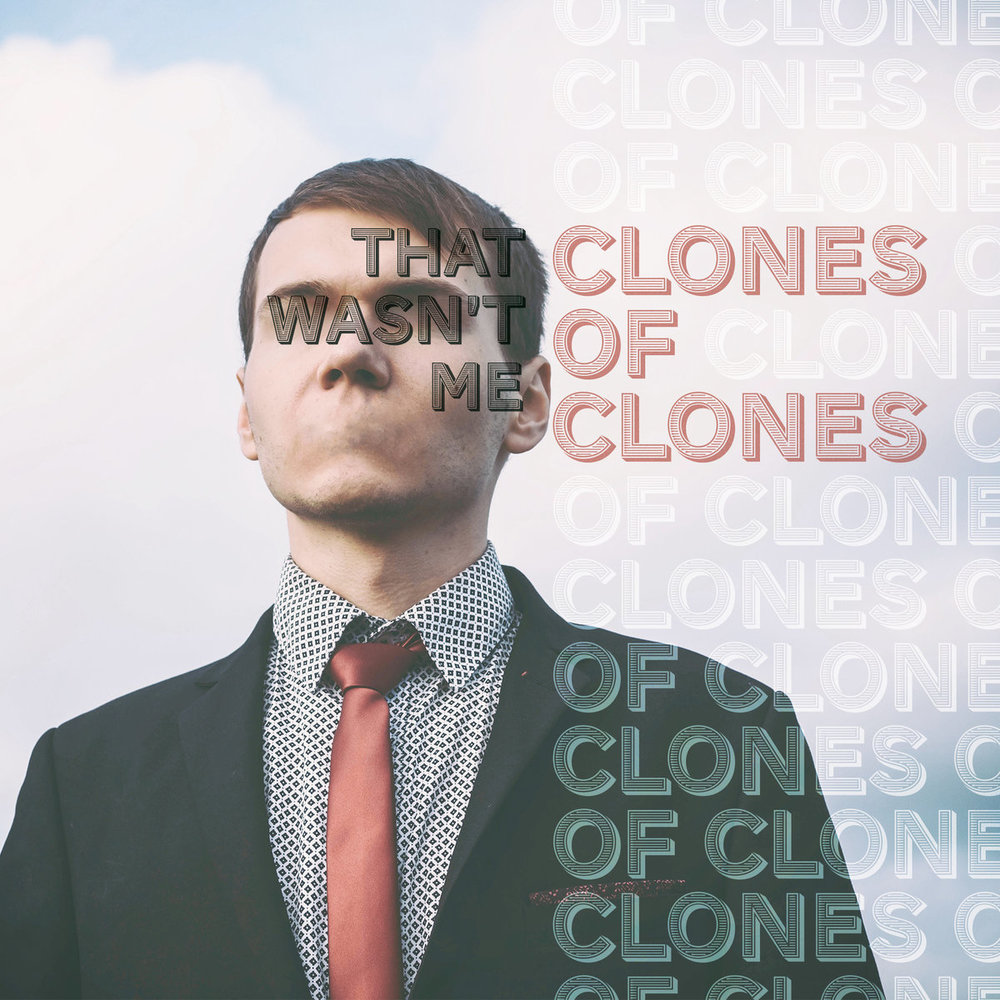 Clones of Clones - That Wasn't Me EP