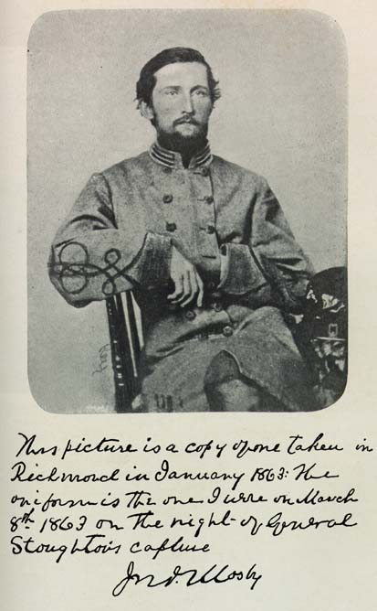 "Below this photo Mosby wrote, ""This picture is a copy of one taken in Richmond in January 1863. The uniform is the one I wore in March 8th, 1863 on the night of General Stoughton's capture."""