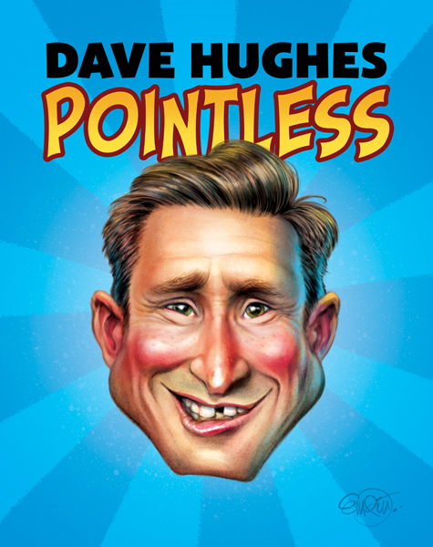 Dave Hughes 'Pointless' Illustration and tour poster design drawn by and © Copyright Anton Emdin 2014.  All Rights Reserved.  Please do not reproduce without express written permission.