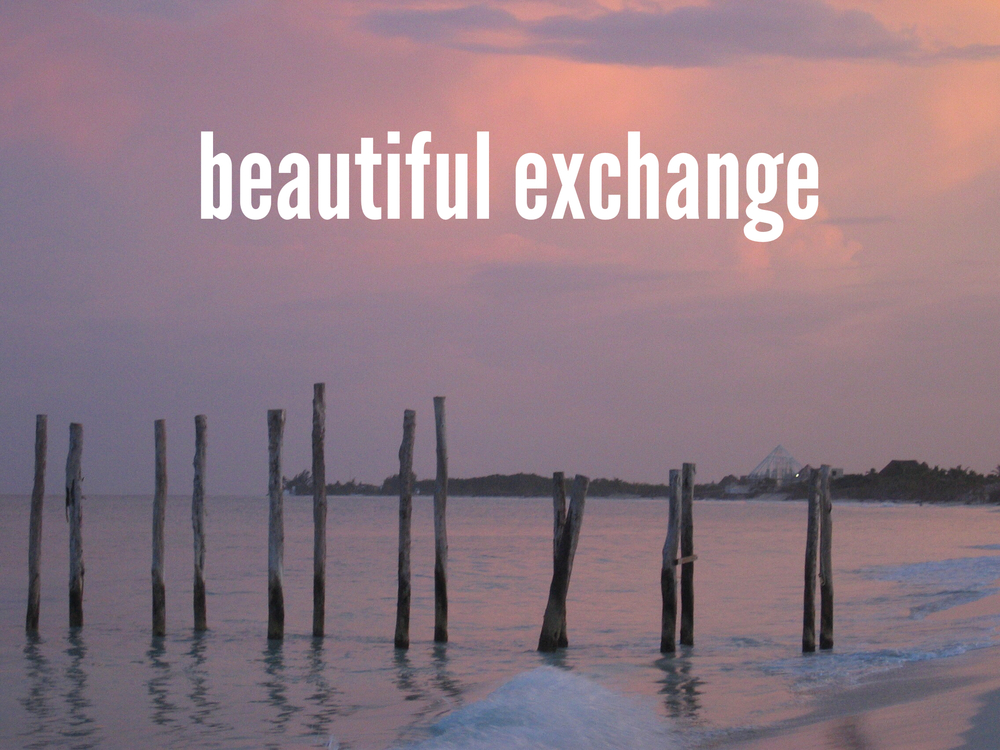 beautiful exchange :: when life is less than you dreamed