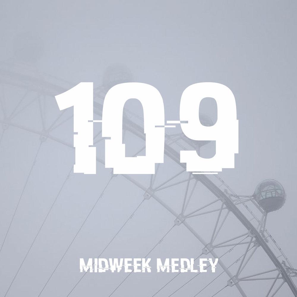 Midweek Medley 109.jpg