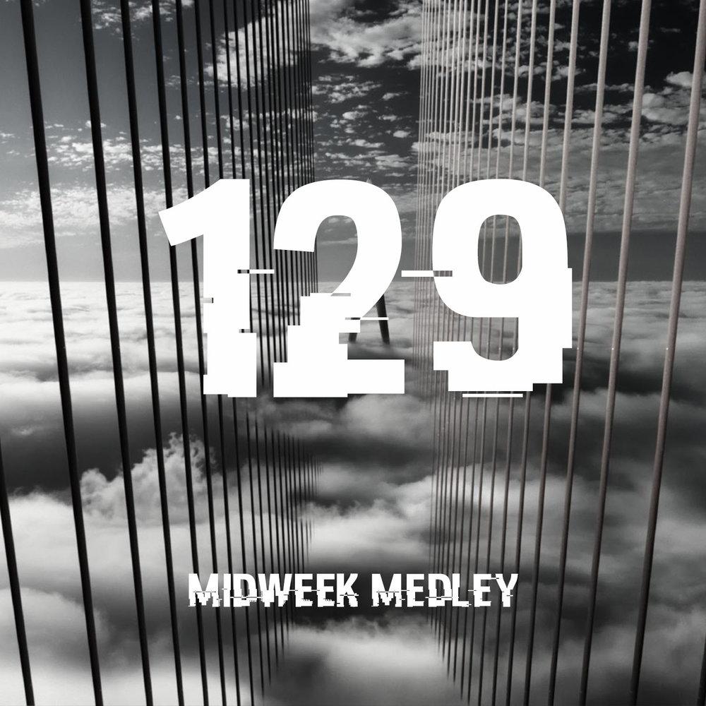 Midweek Medley 129.jpg
