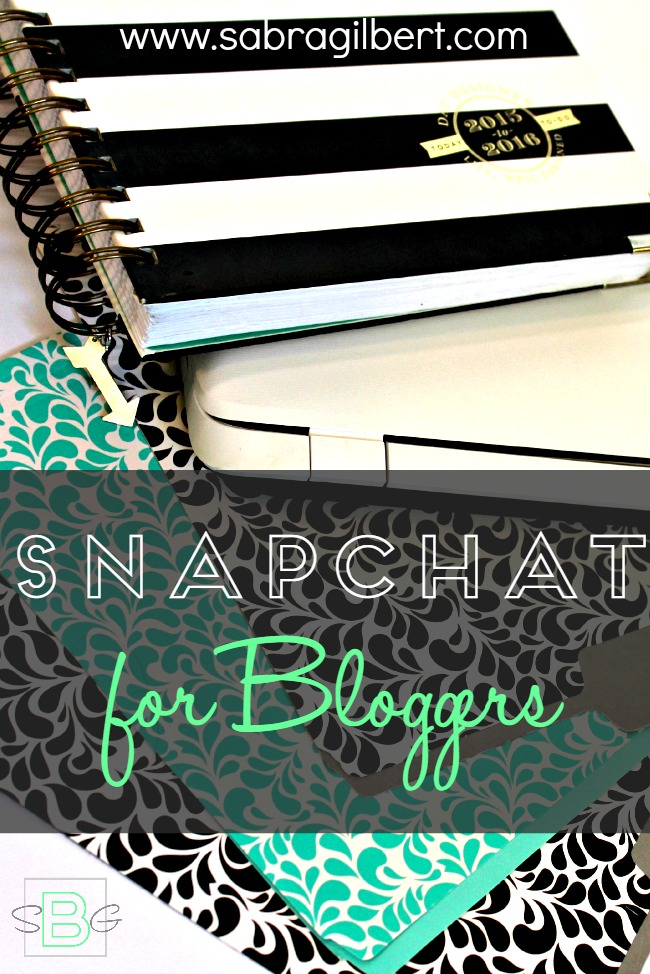 Snapchat for Bloggers - Becoming Sabra Gilbert