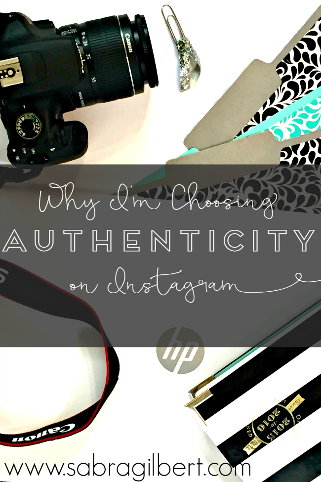 Why I'm Choosing Authenticity on Instagram || Becoming Sabra Gilbert