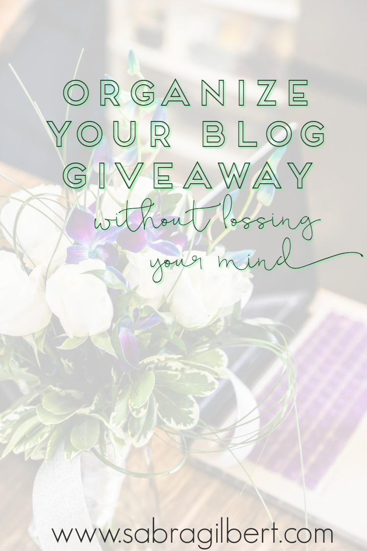 Organize your blog giveaway! || Becoming Sabra Gilbert