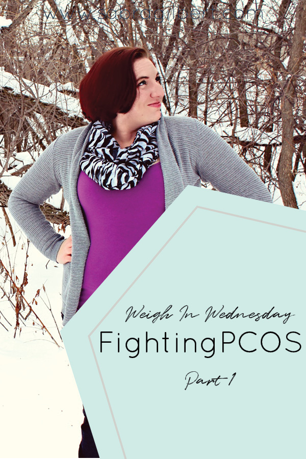 Fighting PCOS || Weigh In Wednesday || 1 || You & Me Chasing Little G