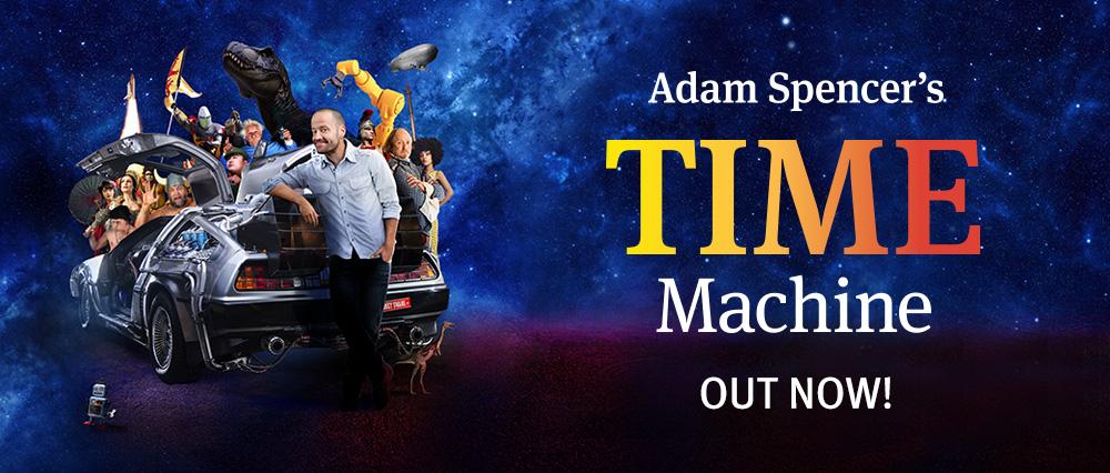 Adam Spencer's Time Machine