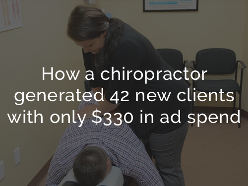 Service: Facebook Advertising & Lead Generation  Client: Chiropractic Office