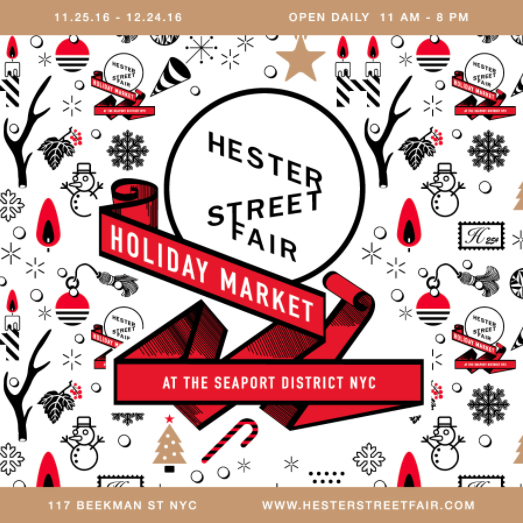 Starting on Black Friday, November 25th we will be set up at the Hester Street Fair holiday market in the South Street Seaport, open everyday from 11am-8pm!