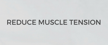 Reduce Muscle Tension