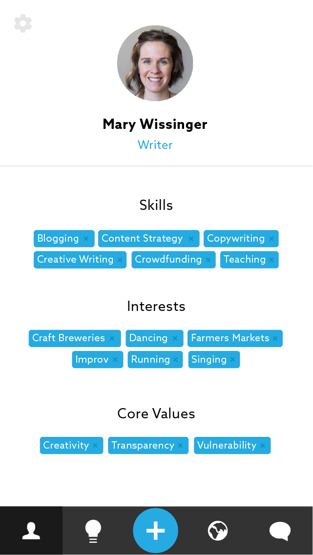 Create Profile - Add you skills, interests, and core values to profile in order to more accurately connect with others who share your ideas.