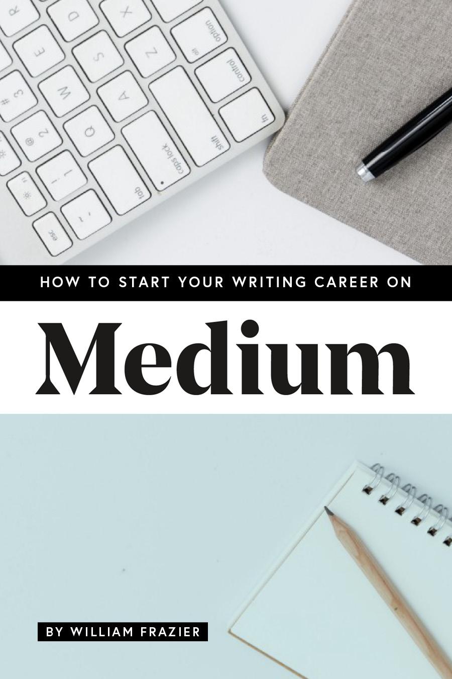 How to Start Writing on Medium v1.jpg