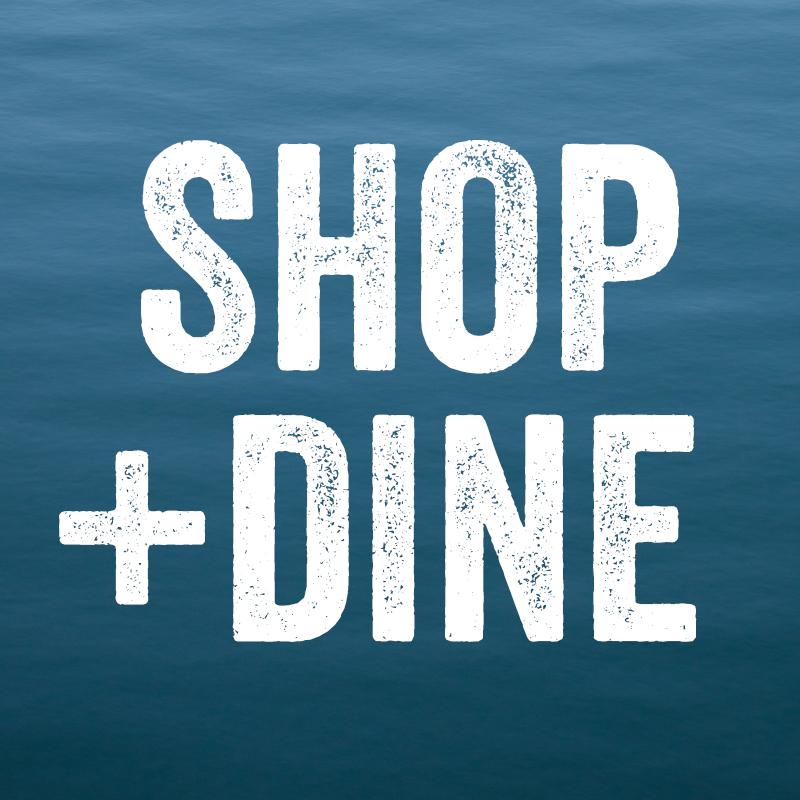 SHOP + DINE