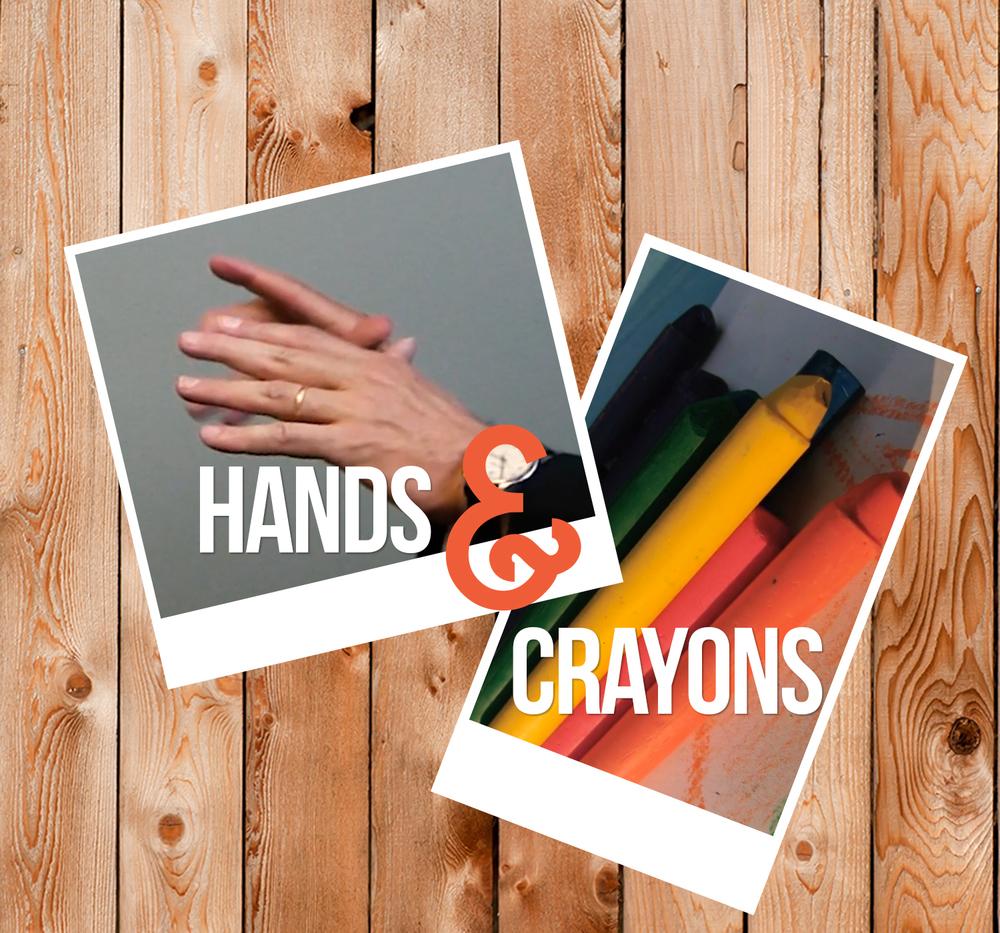 Hands & Crayons