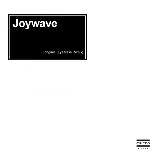 joywave-tongues-eyedress-remix-5397830-1426522653