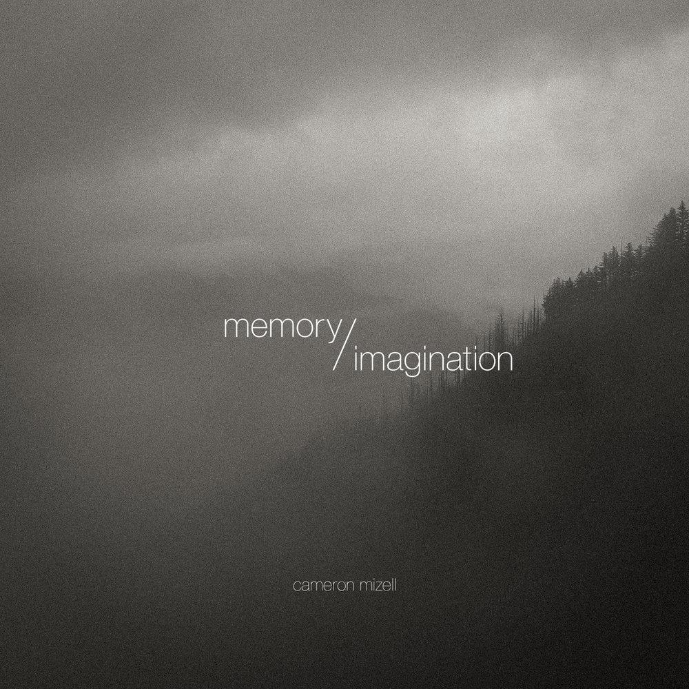 Cameron-Mizell_Memory-Imagination.jpg