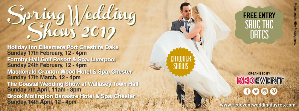 Spring 2019 Wedding Shows Liverpool, Wedding Fayres Merseyside, Cheshire Wedding Fairs www.redeventweddingfayres.com