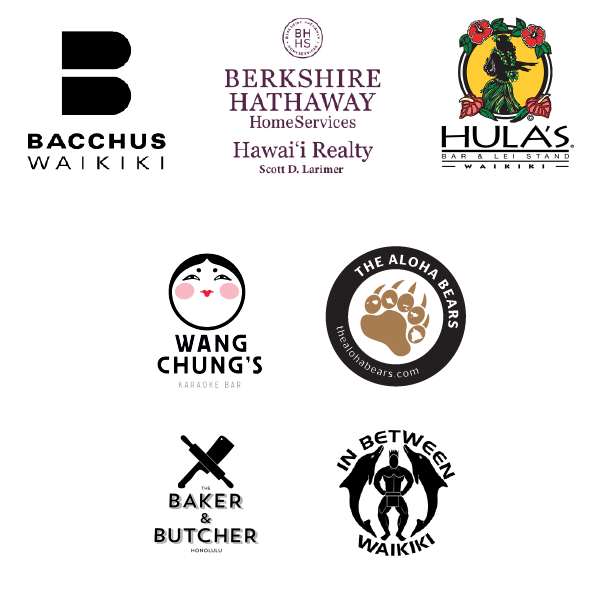 The Aloha Classic 2016 Team Sponsors:  Bacchus Waikiki ,  B  erkshire Hathaway Home Services Hawai'i Realty Scott D. Larimer- Real Estate Agent ,  Hula's Bar and Lei Stand ,  Wang Chung's Karaoke Bar ,  The Aloha Bears ,  The Baker & Butcher Honolulu , and  In Between Waikiki .