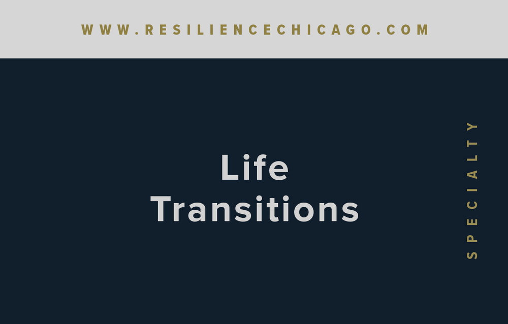 Resilience Psychological Services / Chicago / Life Transitions