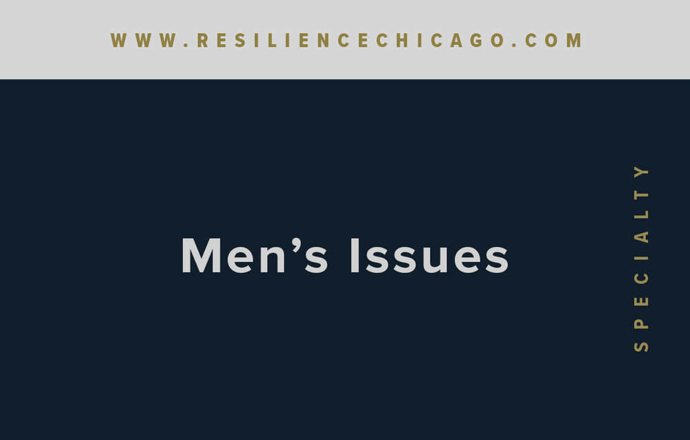 Resilience Psychological Services / Chicago / Men's Issues
