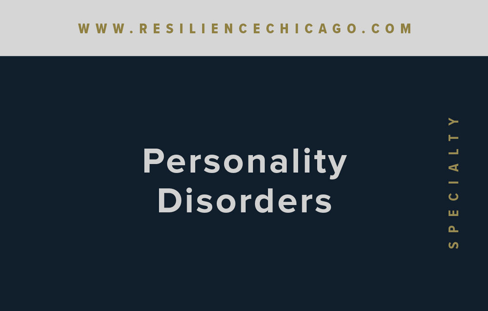 Resilience Psychological Services / Chicago / Personality Disorders