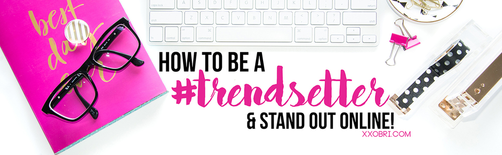 GET THE #TRENDSETTER CHALLENGE COURSE!