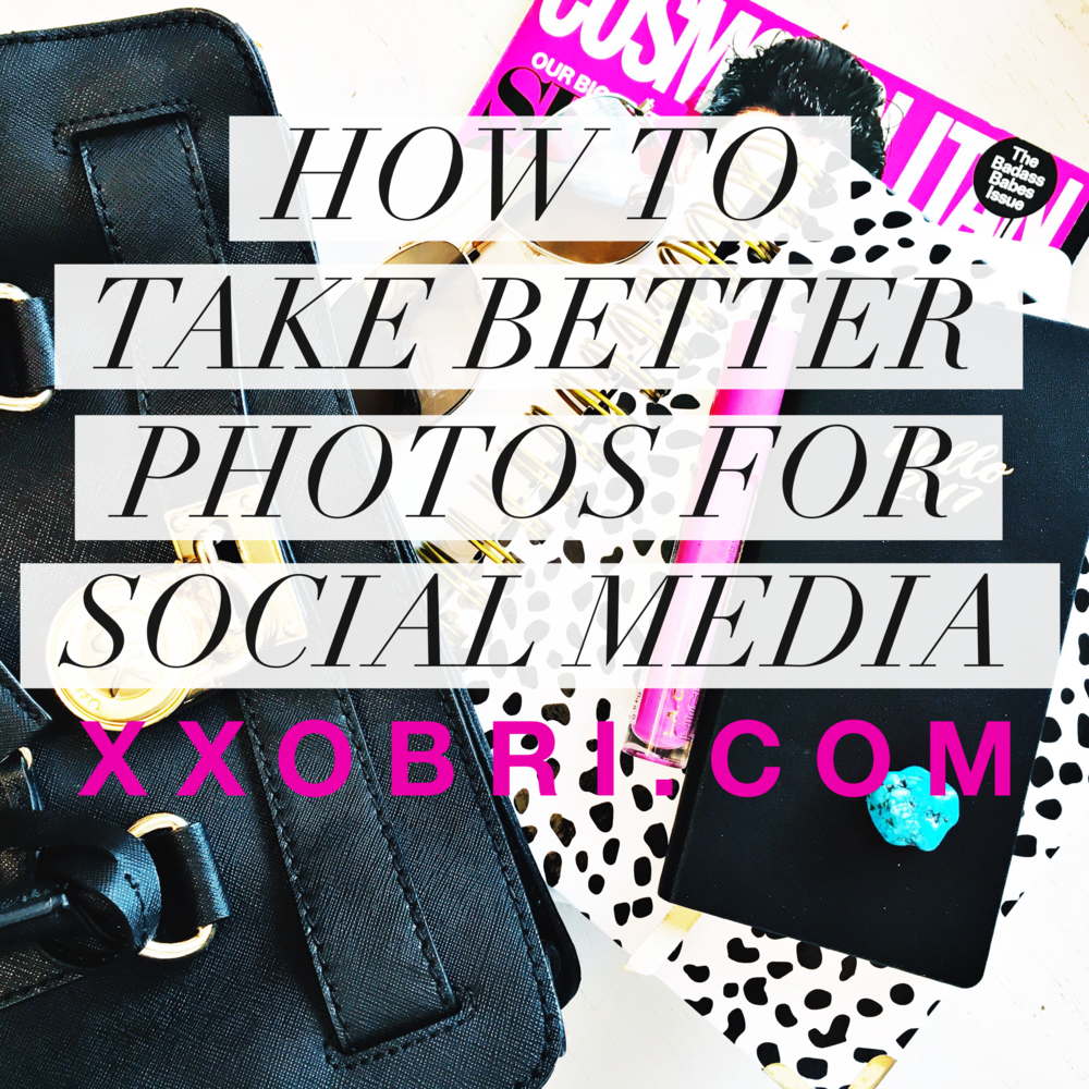 how-to-take-photos-social-media-instagram-xxobri.PNG