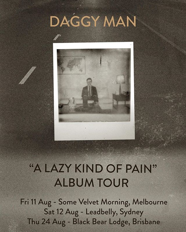 "I'll be hitting the road next month for a select run of intimate shows to celebrate the release of ""A Lazy Kind Of Pain"". Ticket links and more info here - http://daggymanmusic.com/tour"