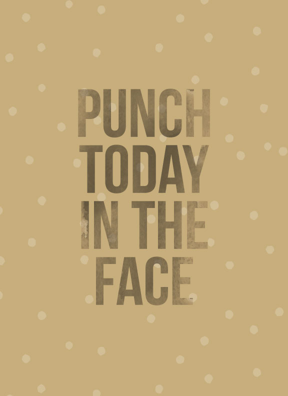 Punch Today In The Face | MKKM