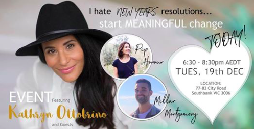 Are you getting to the end of 2017 and feel like you have achieved nothing?  Do you always find yourself setting New Years resolutions and within 2 months you have lost the MOTIVATION to keep going?  Does this time of year really play havoc with your emotions and make you re-asses absolutely everything?  Join Kathryn Ottobrino on this FREE evening of connection with other like-minded women you will walk away with a clear plan on HOW to implement meaningful change in your world, starting from NOW.