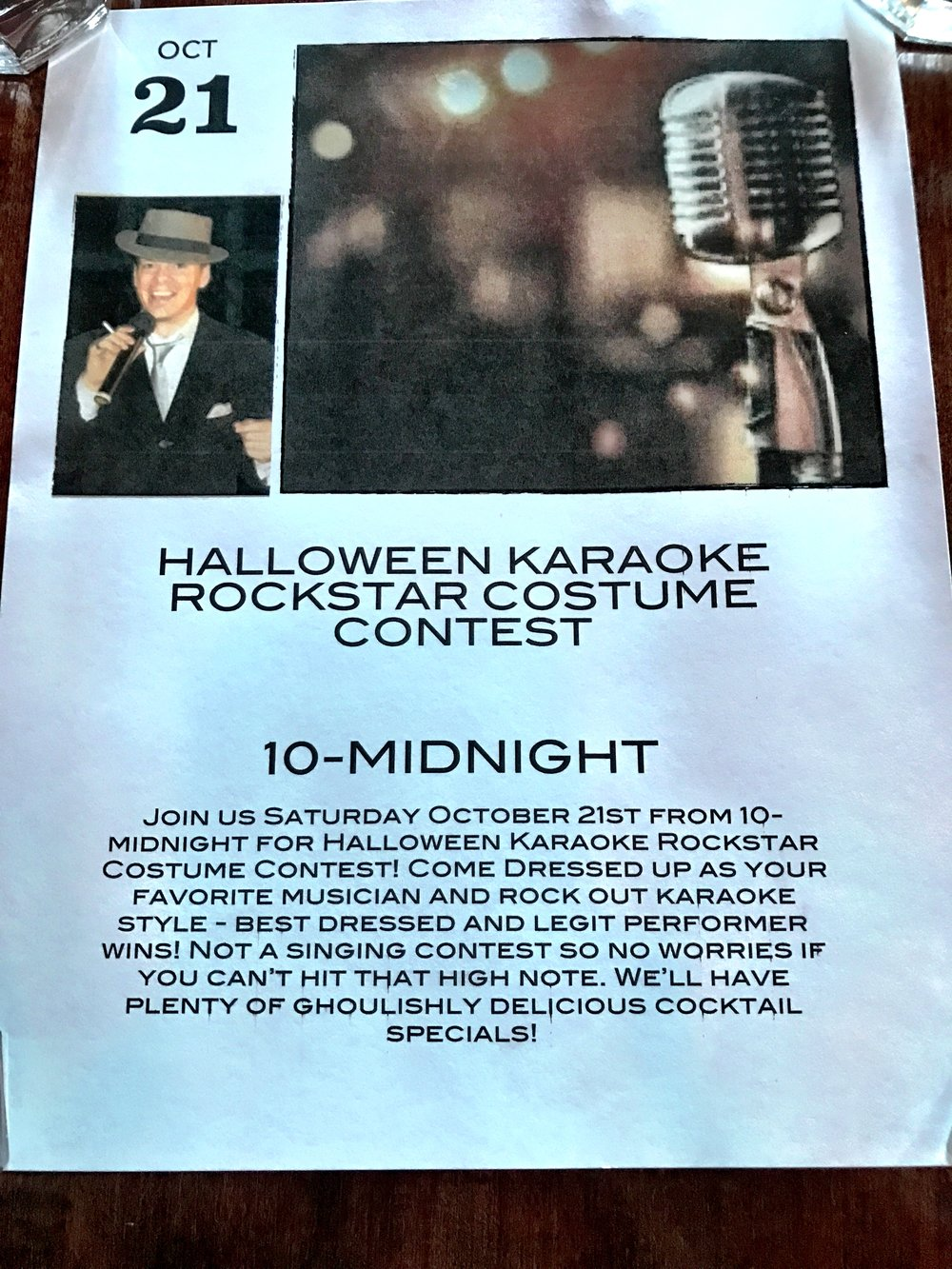Halloween Rockstar KARAOKE Contest Saturday October 21st 10-midnight   Join us Saturday October 21st from 10-midnight for Halloween Karaoke Rockstar Costume Contest! Come Dressed up as your favorite musician and rock out karaoke style - best dressed and legit performer wins! Not a singing contest so no worries if you can't hit that high note. We'll have plenty of ghoulishly delicious cocktail specials!